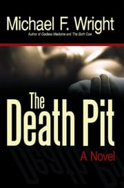 The Death Pit - A Novel ebook by Michael F. Wright