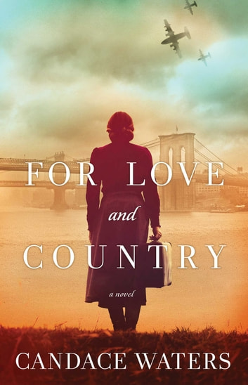 For Love and Country - A Novel ekitaplar by Candace Waters