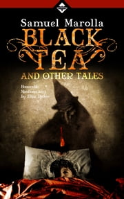 Black Tea and Other Tales ebook by Samuel Marolla