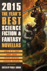 The Year's Best Science Fiction & Fantasy Novellas 2015 - The Year's Best Science Fiction & Fantasy Novellas, #1 ebook by Paula Guran