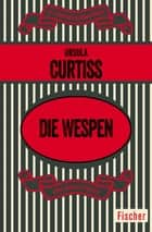 Die Wespen ebook by Ursula Curtiss, Alix Koenig