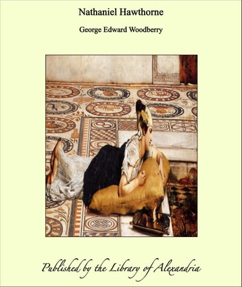 Nathaniel Hawthorne ebook by George Edward Woodberry