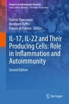 IL-17, IL-22 and Their Producing Cells: Role in Inflammation and Autoimmunity ebook by Valérie Quesniaux,Bernhard Ryffel,Franco Di Padova