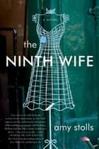 The Ninth Wife - A Novel ebook by Amy Stolls