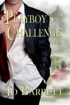 Playboy's Challenge ebook by Jo  Barrett