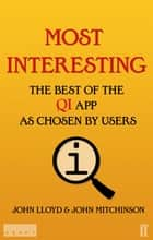 Most Interesting - The Best of the QI App as Chosen by Users ebook by John John, John Lloyd, John Mitchinson,...