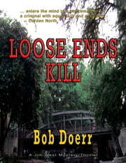 Loose Ends Kill - Jim West Series ebook by Bob Doerr
