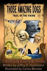 Those Amazing Dogs: Trail of the Viking ebook by Edwin Fenne