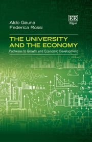 The University and the Economy - Pathways to Growth and Economic Development ebook by Aldo Geuna,Federica Rossi