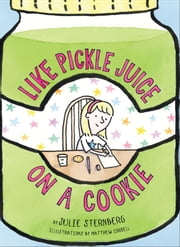 Like Pickle Juice on a Cookie ebook by Julie Sternberg,Matthew Cordell