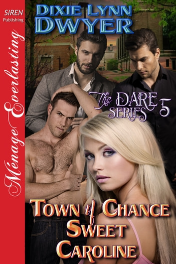 Town of Chance: Sweet Caroline ebook by Dixie Lynn Dwyer