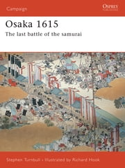 Osaka 1615 - The last battle of the samurai ebook by Dr Stephen Turnbull,Richard Hook