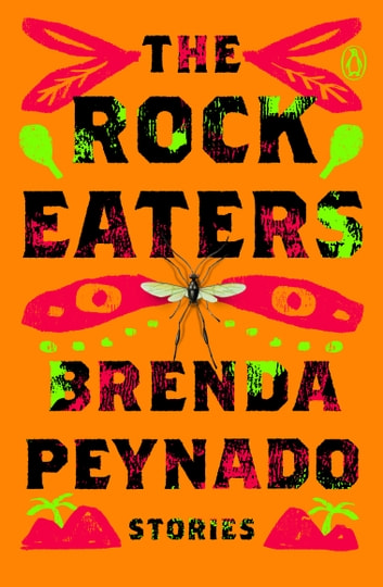 The Rock Eaters - Stories ebook by Brenda Peynado
