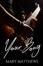 Your Song ebook by Mary Matthews