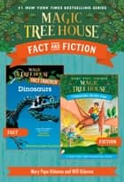 Magic Tree House Fact & Fiction: Dinosaurs ebook by Mary Pope Osborne, Will Osborne, Sal Murdocca