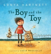 The Boy and the Toy ebook by Sonya Hartnett