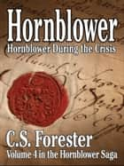 Hornblower During the Crisis ebook by