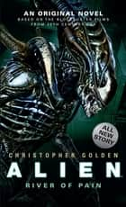 Alien: River of Pain (Book 3) ebook by