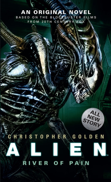 Alien: River of Pain (Book 3) ebook by Christopher Golden