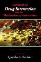 Handbook of Drug Interaction and the Mechanism of Interaction ebook by