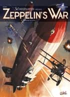 Wunderwaffen présente Zeppelin's war T01 - Les Raiders de la nuit ebook by Richard D. Nolane, Vicenç Villagrasa Jovensà
