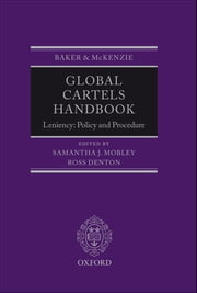 Global Cartels Handbook - Leniency: Policy and Procedure ebook by Samantha Mobley,Ross Denton