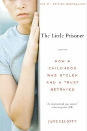 The Little Prisoner - A Memoir ebook by Jane Elliott