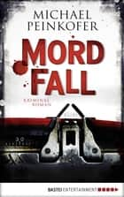 MordFall - Kriminalroman ebook by Michael Peinkofer
