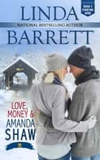 Love, Money and Amanda Shaw ebook by Linda Barrett