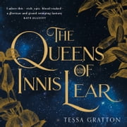 The Queens of Innis Lear Audiolibro by Tessa Gratton