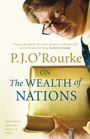 On The Wealth of Nations - A Book that Shook the World ekitaplar by P. J. O'Rourke