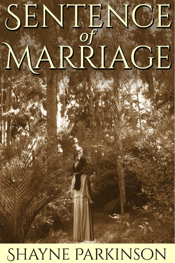 Sentence of Marriage (Promises to Keep: Book 1) ebook by Shayne Parkinson