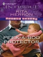 Peek-a-boo Protector ebook by Rita Herron
