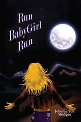 Run BabyGirl Run ebook by Johnnie Sue Bridges