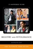 Bigotry and Intolerance ebook by Kathlyn Gay