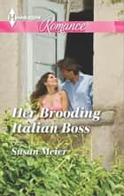 Her Brooding Italian Boss ebook by Susan Meier