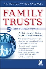 Family Trusts - A Plain English Guide for Australian Families ebook by Rod Caldwell,N. E. Renton
