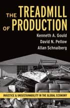 Treadmill of Production ebook by Kenneth A. Gould,David N. Pellow,Allan Schnaiberg