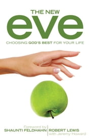 The New Eve ebook by Robert Lewis,Jeremy Royal Howard,Shaunti Feldhahn