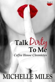 Talk Dirty to Me ebook by Michelle Miles