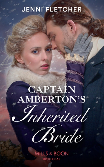 Captain Amberton's Inherited Bride (Mills & Boon Historical) ebook by Jenni Fletcher