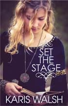 Set the Stage ebook by Karis Walsh