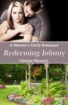 Redeeming Johnny ebook by Christa Maurice