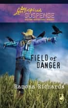 Field of Danger (Mills & Boon Love Inspired) ebook by Ramona Richards