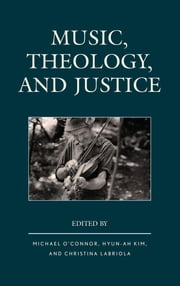 Music, Theology, and Justice ebook by Hyun-Ah Kim, Hyun-Ah Kim, Ann Loades,...