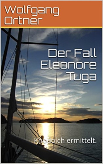 Der Fall Eleonore Tuga - Knodolch ermittelt ebook by Wolfgang Ortner