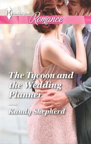 The Tycoon and the Wedding Planner ebook by Kandy Shepherd