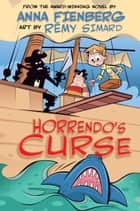 Horrendo's Curse ebook by Anna Fienberg, Remy Simard