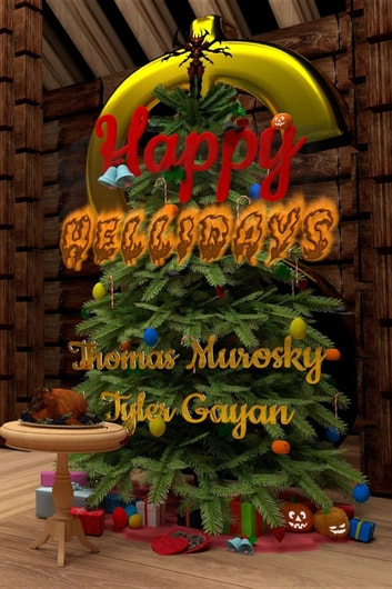 Happy Hellidays - When Holidays Lose Their Holiness ebook by Thomas Murosky,Tyler Gayan