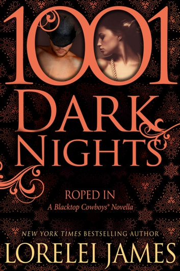 Roped In: A Blacktop Cowboys® Novella ebook by Lorelei James